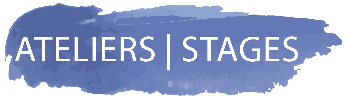 Ateliers | Stages