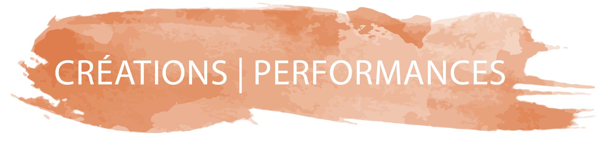 Créations | Performances